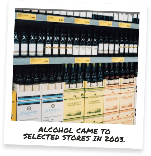 Alcohol came to selected stores in 2003